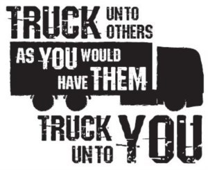 Truck unto others, as you would have them Truck unto you
